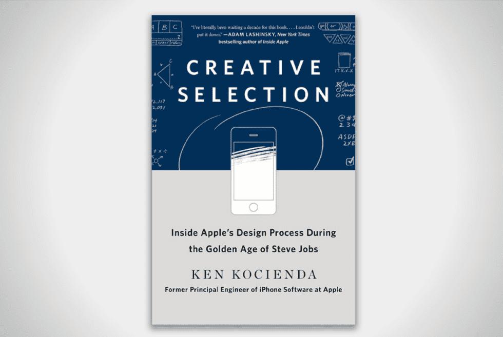 Creative Selection: Inside Apple?s Design Process